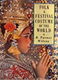 Folk and Festival Costumes of the World