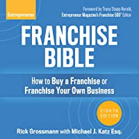 Franchise Bible, 8th Edition: How to Buy a Franchise or Franchise Your Own Business