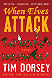 When Elves Attack: A Joyous Christmas Greeting from the Criminal Nutbars of the Sunshine State (Serge Storms series Book 14)