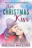 Her Christmas Kiss (Mountain Rescue Romance Book 3)