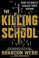 The Killing School: Inside the World's Deadliest Sniper Program Kindle Edition