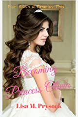 Becoming Princess Olivia Kindle Edition
