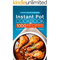 Instant Pot Cookbook 1000 Recipes: The Complete Collection of the Very Best Recipes for Your Instant Pot