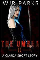 A Ciarda Short Story: Hidden World Series (The Umbra Book 2) Kindle Edition