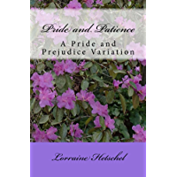 Pride and Patience: A Pride and Prejudice Variation (English Edition)