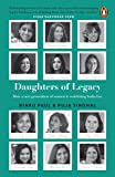 Daughters of Legacy : How a New Generation of Women is Redefining India Inc