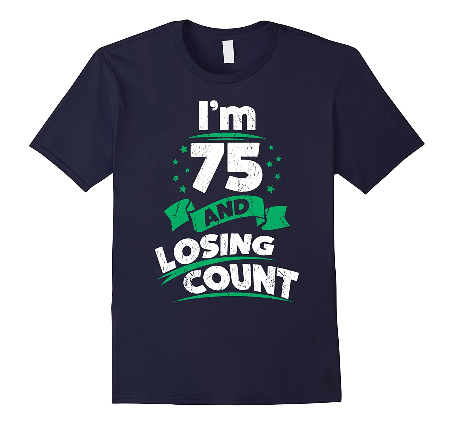 75th Birthday Gift Idea For Dad Funny 75 Years T Shirt PL
