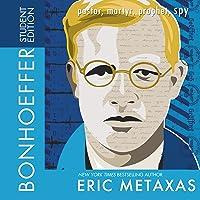 Bonhoeffer, Student Edition: Pastor, Martyr, Prophet, Spy