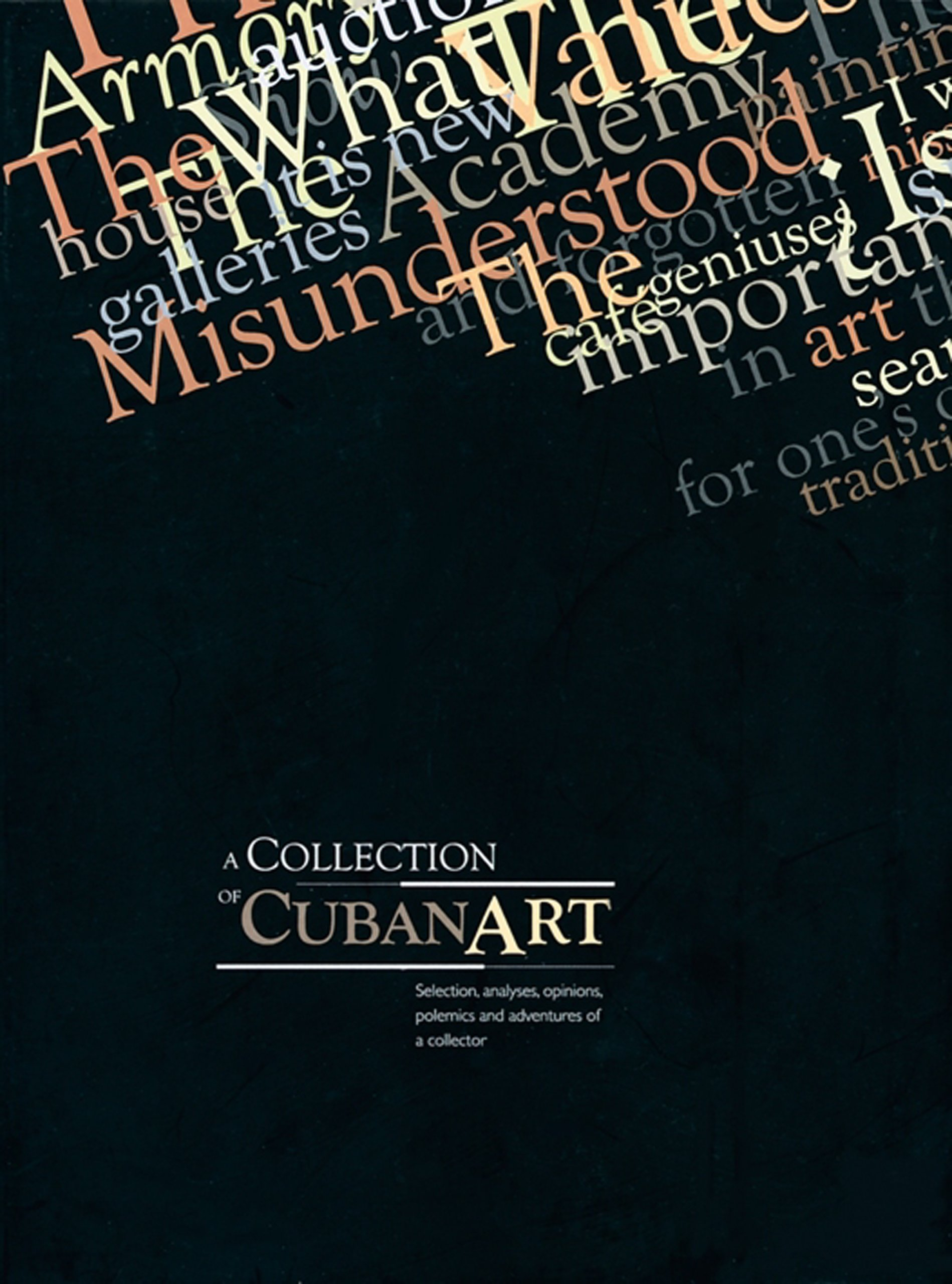 A Collection of Cuban Art: Selection, Analyses, Opinions, Polemics and Adventures of a Collector pdf epub