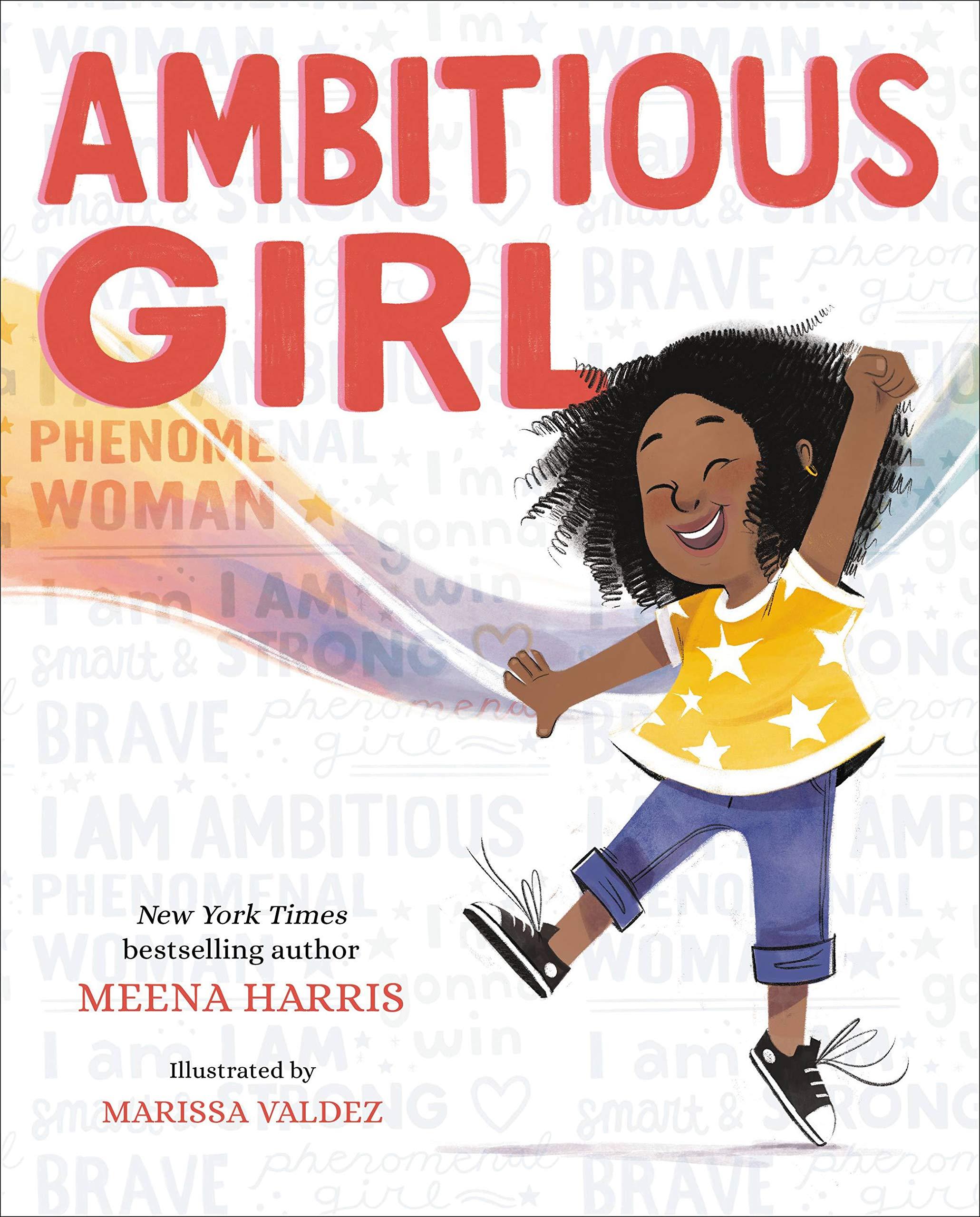 Ambitious Girl: Harris, Meena, Valdez, Marissa: 9780316229692: Amazon.com:  Books