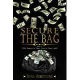 Secure the Bag: Part 1 (Secure the Bag Series)