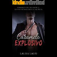 Caramelo Explosivo: Romance Oscuro entre el Padrastro Mafioso y su Muñeca (Erótica, Romance y Sexo Prohibido nº 1)