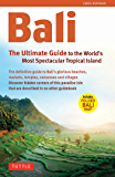 Bali: The Ultimate Guide to the World's Most Famous Tropical: To the World's Most Spectacular Tropical Island (Periplus Adventure Guides)