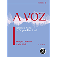 A Voz: Patologia Vocal de Origem Funcional