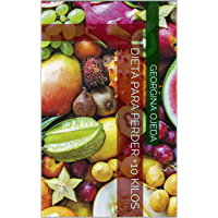 Dieta Para Perder +10 Kilos (Spanish Edition)