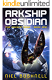 Arkship Obsidian (The Arkship Saga Book 1) (English Edition)