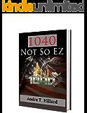 1040 Not so EZ