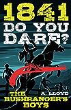 Do You Dare? Bushranger's Boys