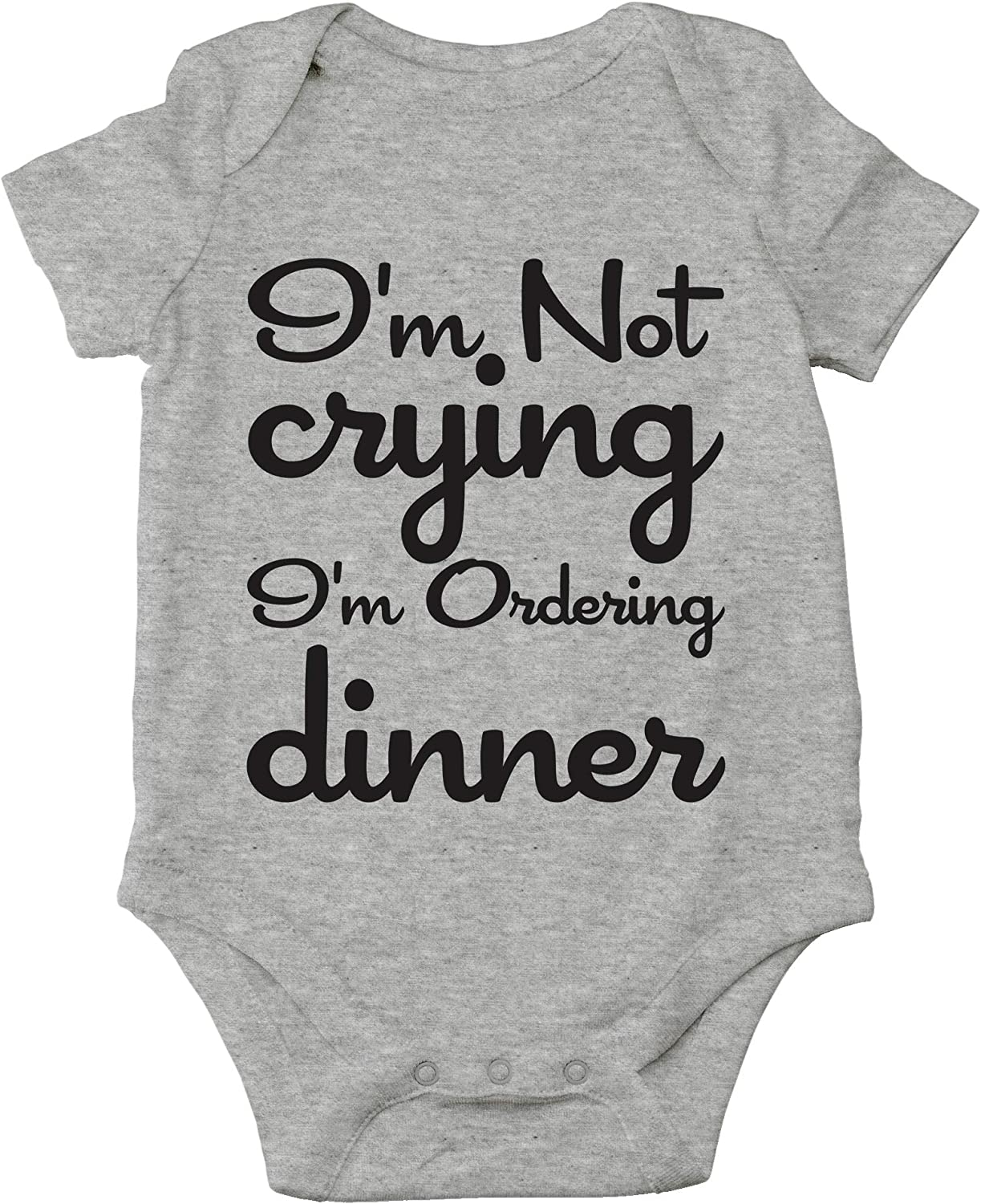 AW Fashions I'm Not Crying, I'm Ordering Dinner Cute Novelty Funny Infant One-Piece Baby Bodysuit