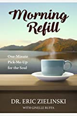 Morning Refill: One-Minute Pick-Me-Up for the Soul Kindle Edition