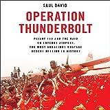 Operation Thunderbolt: Flight 139 and the Raid on