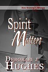 Spirit Matters (Tess Schafer-Medium Book 9) Kindle Edition