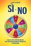 Si - No: Usa il test libraio Kinesiologico per ricevere risposte immediate e benessere
