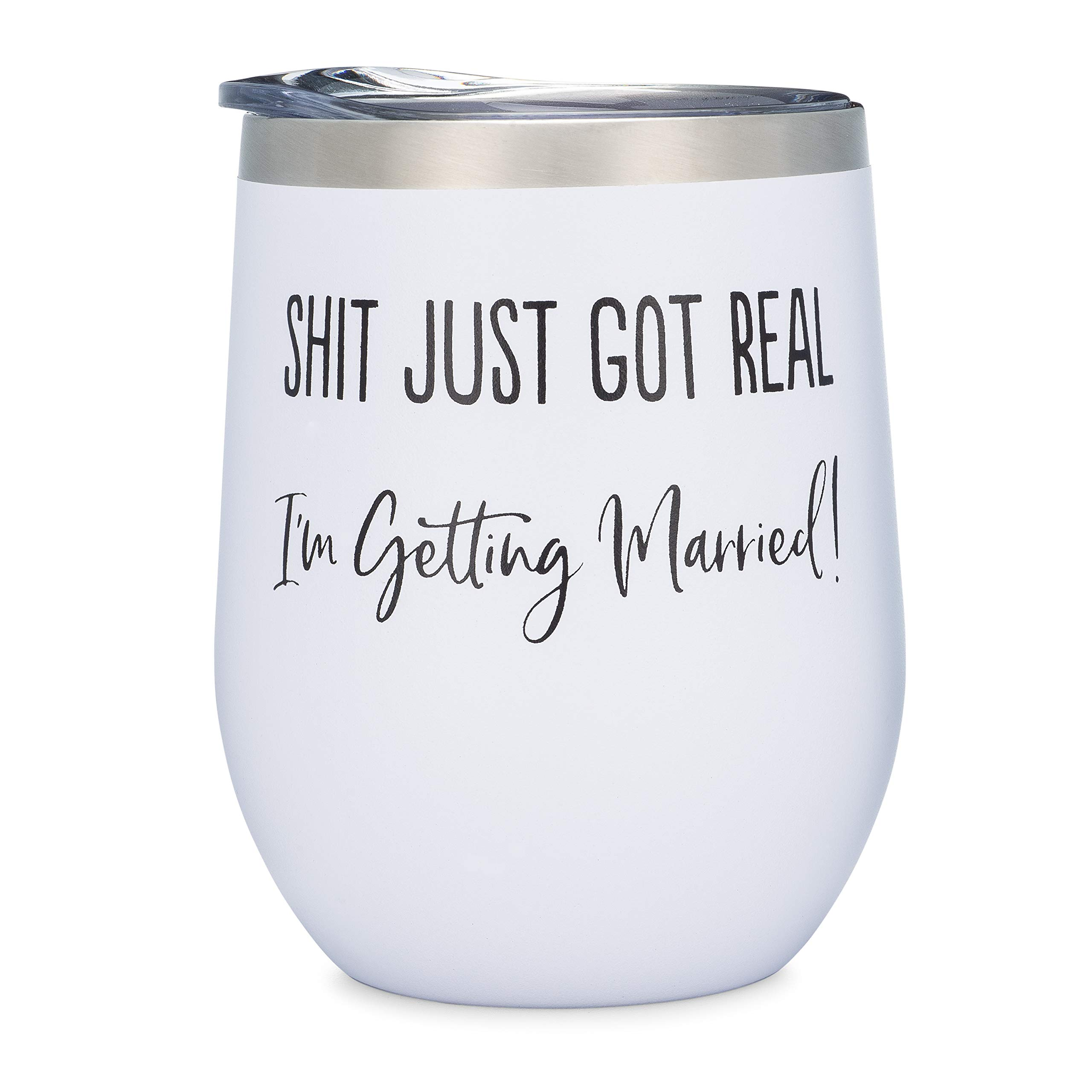 Funny Engagement Gift -''Shit Just Got Real'' - 12 oz Stainless Steel Wine Tumbler (White)