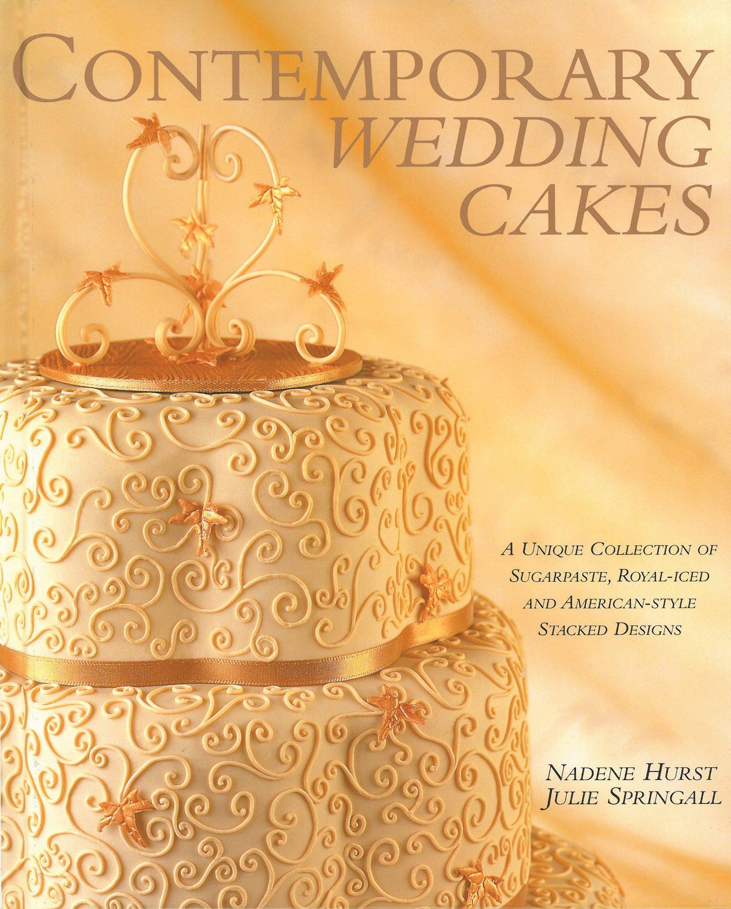 Contemporary Wedding Cakes: A Unique Collection of Sugarpaste, Royal ...