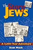 The Story of the Jews : A 4,000-Year Adventure