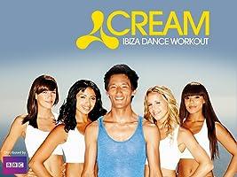 Cream Ibiza Dance Workout