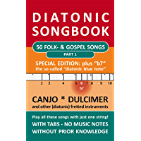 """50 Folk- & Gospel Songs 1 - Special Edition """"b7"""" - diatonic melodies, no music notes: Simplest notet for Canjo, Dulcimer…"""