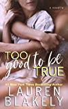 Too Good To Be True: A One Love Novella