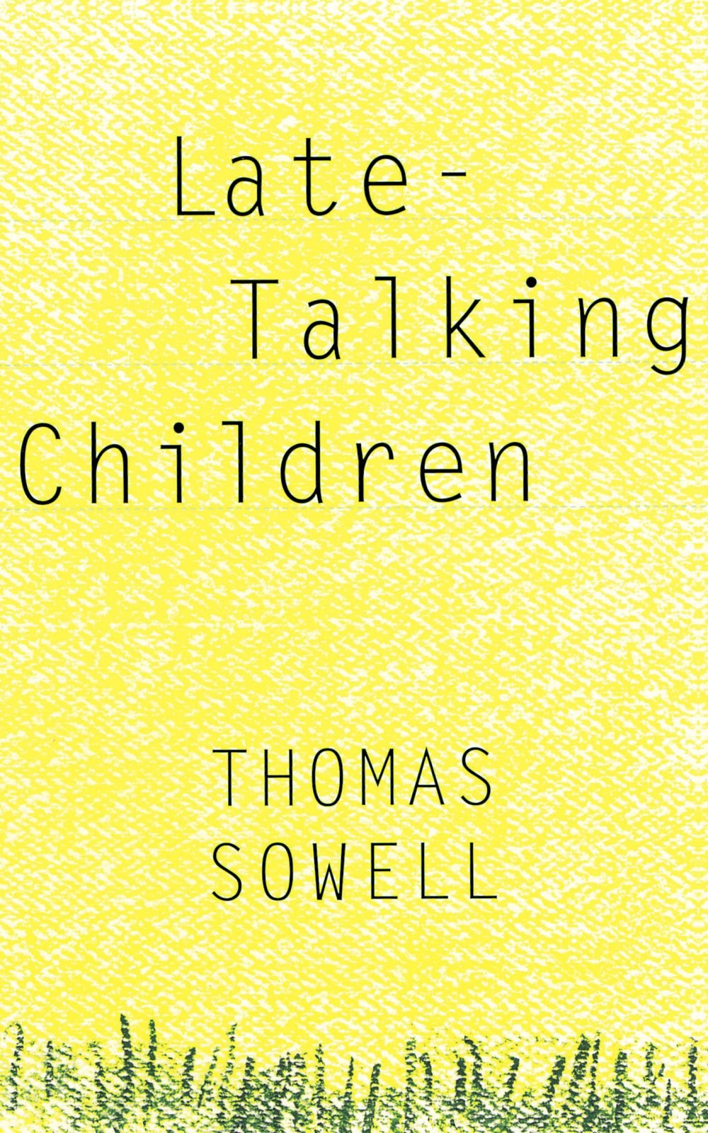 late talking children thomas sowell 9780465038350 com books