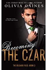 Becoming The Czar (The Delgado Files Book 3) Kindle Edition