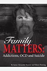 Family Matters: Addictions, OCD and Suicide