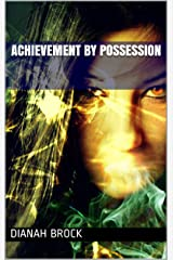 Achievement By Possession Kindle Edition