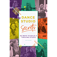 Dance Studio Secrets: 65 Ways To Build A Thriving Studio book cover