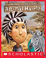 What If You Had Animal Hair? (What If You Had...)