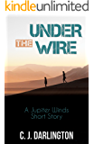 Under the Wire: A Jupiter Winds Short Story (Jupiter Winds series)