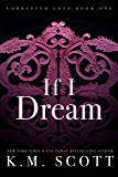 If I Dream (Corrupted Love Trilogy Book 1)