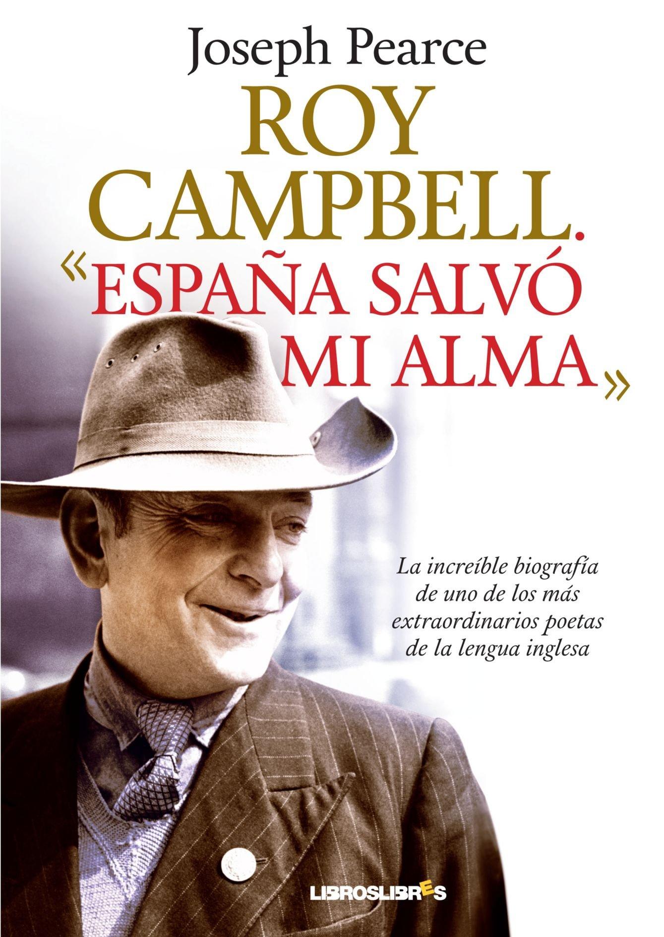 Roy Campbell. España salvó mi alma (LibrosLibres): Amazon.es ...