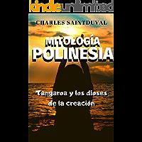 Mitología Polinesia: Tangaroa y los dioses de la creación (Mitología Speed nº 5)
