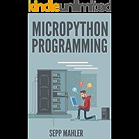 PROGRAMMING IN MICROPYTHON (English Edition)