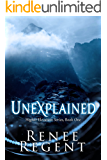 Unexplained (Higher Elevation Series Book 1)