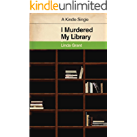 I Murdered My Library (Kindle Single)