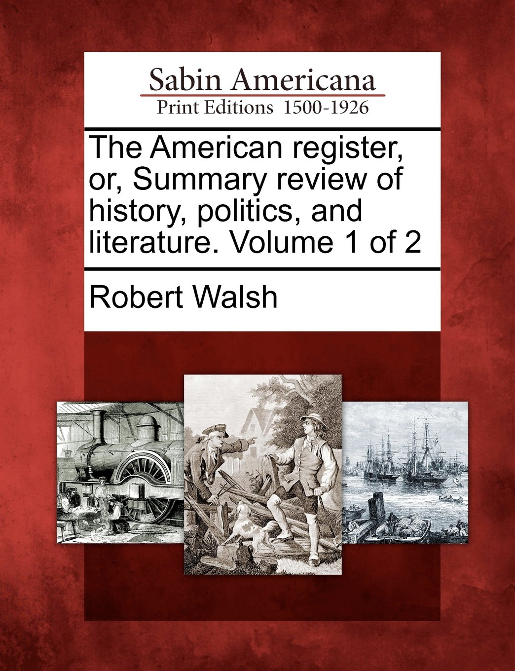 Read Online The American register, or, Summary review of history, politics, and literature. Volume 1 of 2 pdf epub