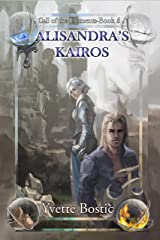 Alisandra's Kairos: Book 5 (Call of the Elements) Kindle Edition