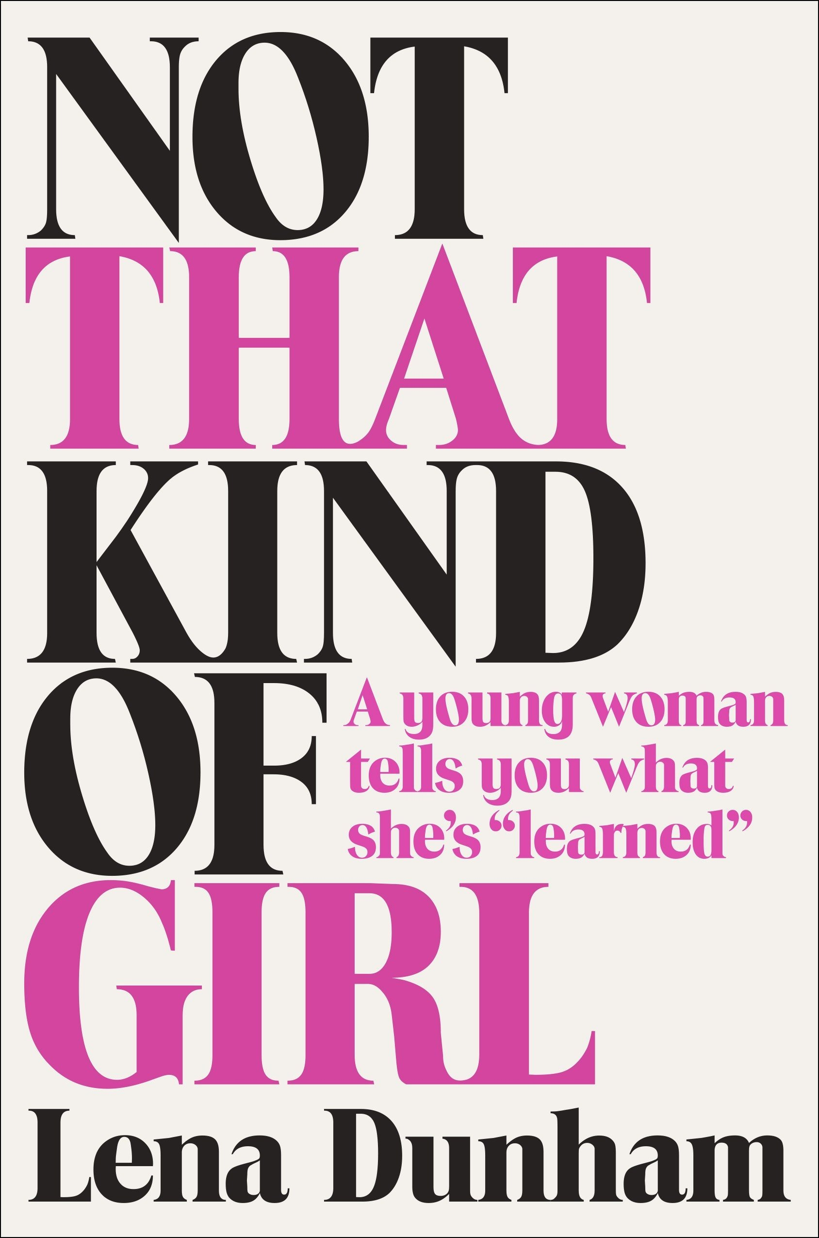 """Not That Kind of Girl: A Young Woman Tells You What She's """"Learned"""" PDF"""