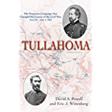 Tullahoma: The Forgotten Campaign that changed the Civil War, June 23 - July 4, 1863